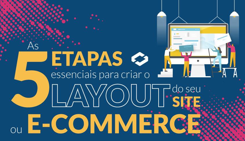 f6f2290e5cb550 As 5 etapas essenciais para criar o Layout do seu Site ou E-commerce ...