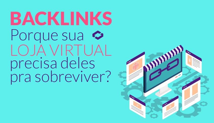 d9035e7c3 Backlinks - porque sua Loja Virtual depende deles pra sobreviver ...