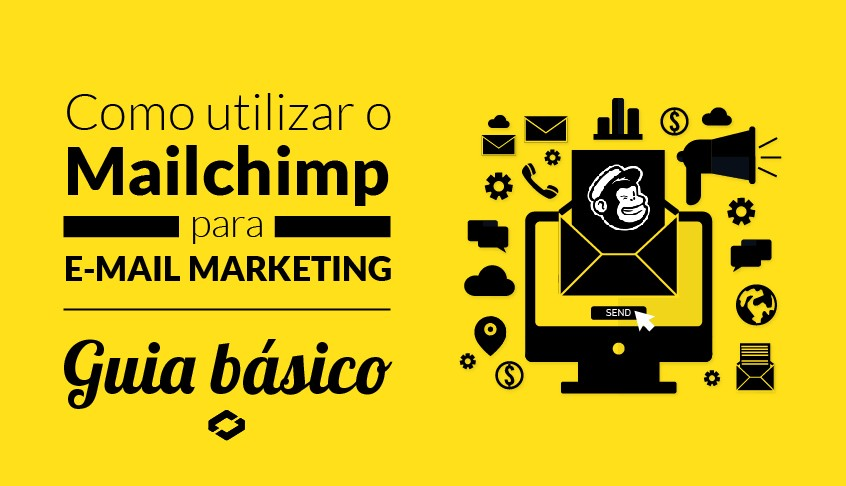Como utilizar o Mailchimp para E-mail Marketing – Guia Básico