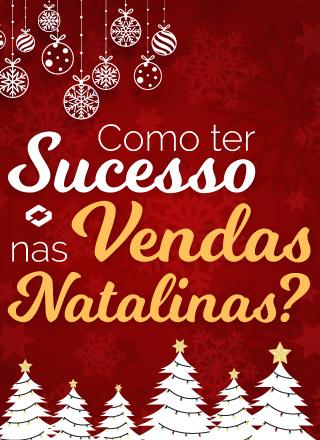 Então é Natal! Como ter sucesso nas vendas natalinas?