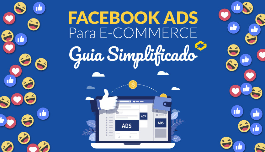Facebook Ads para E-commerces – Guia Simplificado